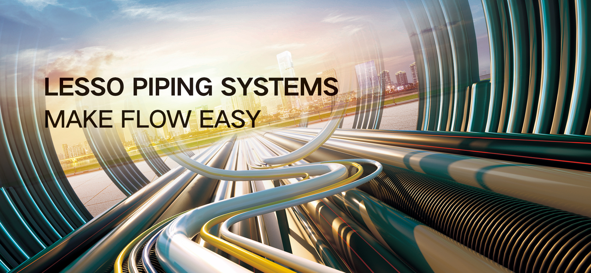 Lesso LESSO PIPING SYSTEMS, MAKE FLOW EASY
